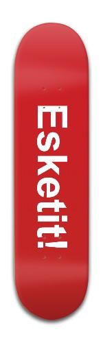 Esketiiit! Banger Park Skateboard 8 x 31 3/4